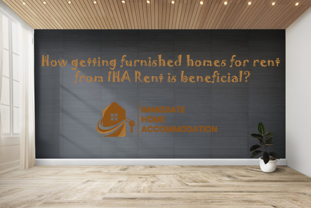How getting furnished homes for rent from IHA Rent is beneficial?