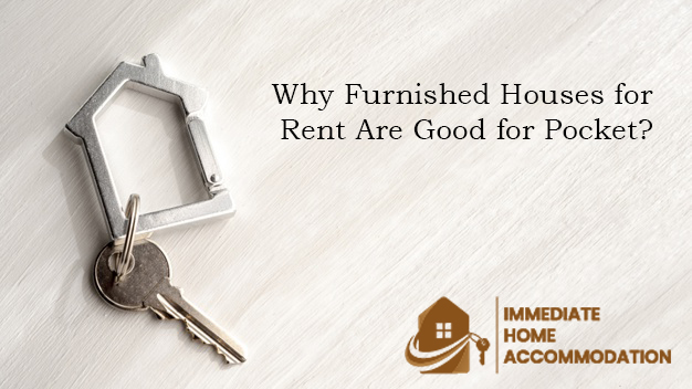 Why Furnished Houses for Rent Are Good for Pocket?
