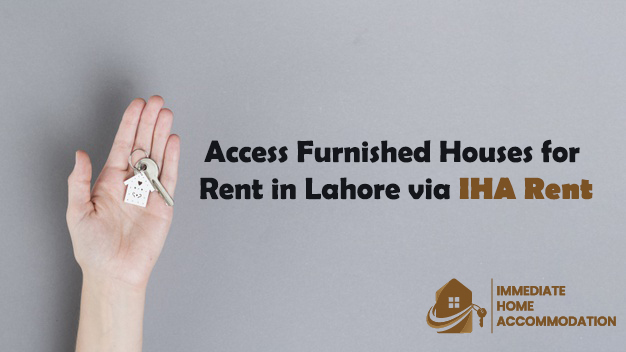 Access Furnished Houses for Rent in Lahore via IHA Rent